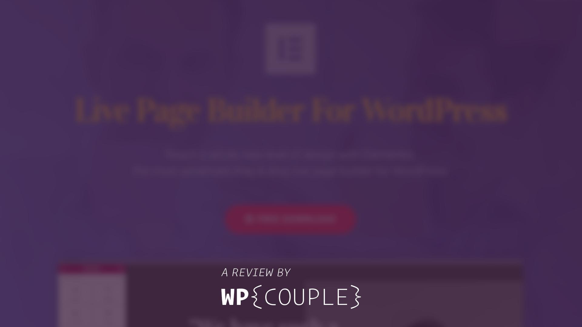 Elementor Page Builder Plugin: An In-Depth Plugin Review