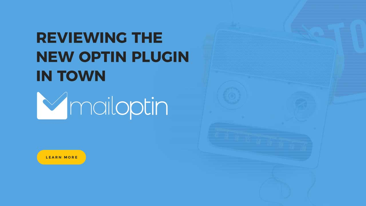 A New Opt-in Plugin in Town — MailOptin Plugin 1  Extensive Reviews