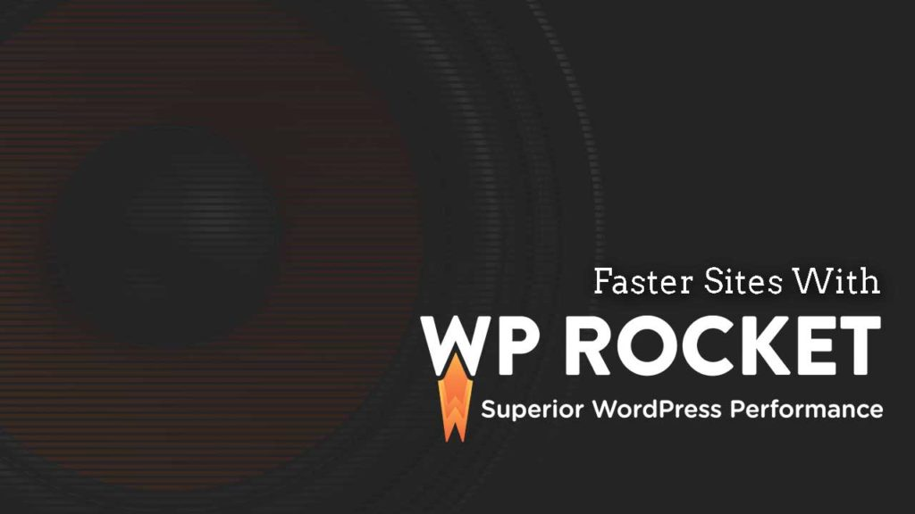 Make Your WordPress Site Load Faster with WP Rocket