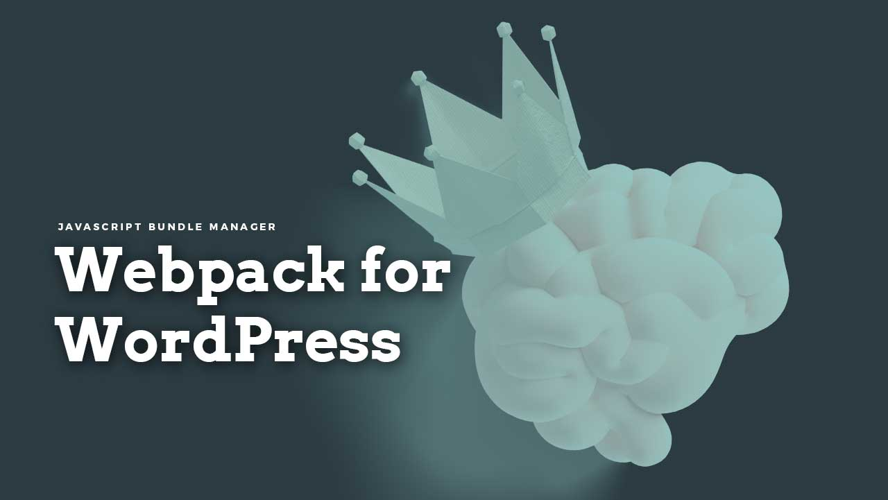 Webpack Makes It to the WordPress Core as A JS Bundle Manager 1  Community