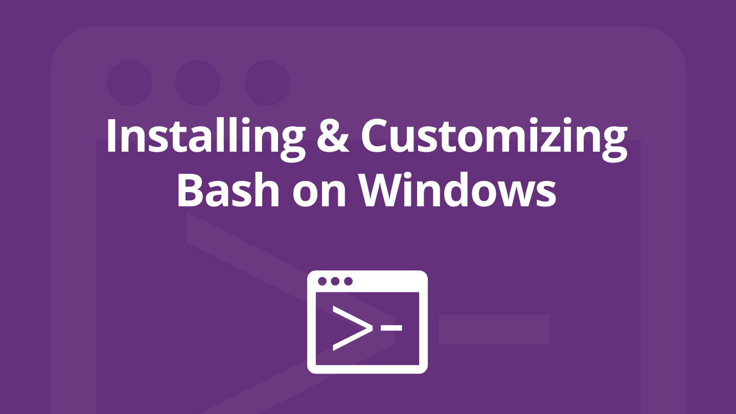 Installing and Customizing Bash on Windows Banner