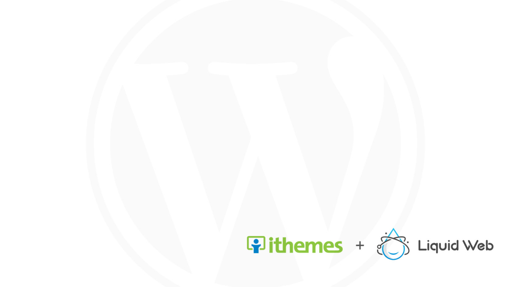 Liquid Web Acquires iThemes — A Great End to A New Beginning!
