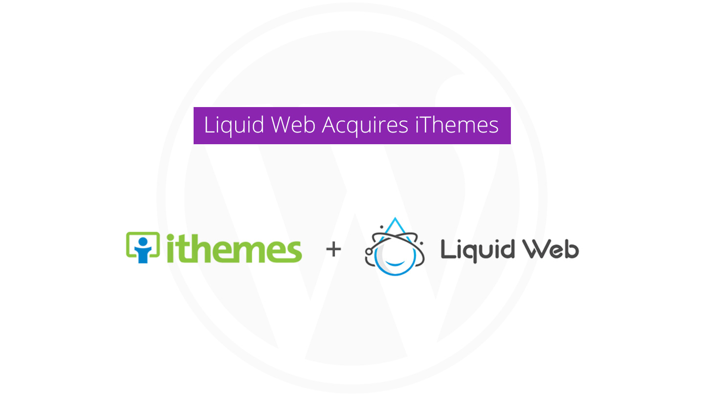 Liquid-Web-Acquires-iThemes